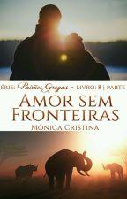 Paixões Gregas - Amor sem fronteiras (DEGUSTAÇÃO) by MnicaCristina140