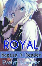 Royal (Nagisa X Reader) by its-summer