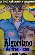 Algoritmo de transición (Ciencia ficción LGBT) by Mariela-Natalia