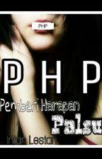PHP (Pemberi Harapan Palsu) by Intan_Lestari