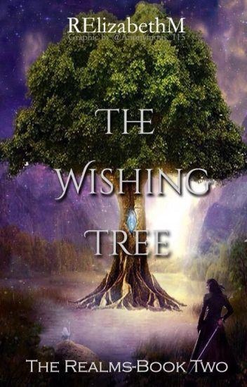 ✅ The Wishing Tree - Book Two [Completed]