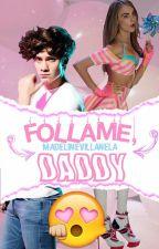 Follame,daddy||»B.M«|| by SeaveyVodka