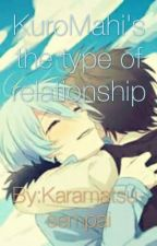 KuroMahi's the type of relationship by Karamatsu-sempai