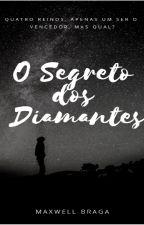 O Segredo Dos Diamantes. (Romance Gay) by MaxwellSwan