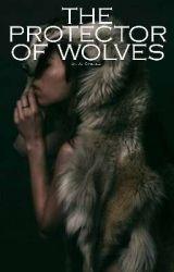 The Protectors Of Wolves by JE_Sanchez