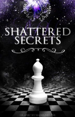 Shattered Secrets by _Theveilednight_