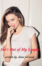She's Out of My League by DianeJeremiah
