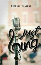 Just Sing by Ezerethpyon