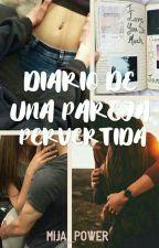 Diario de una pareja pervertida by Mija_Power