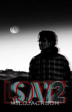 Say Love (Book #2) by MiloJackson