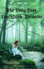 The Long Lost Legendary Princess by maxpeinzin023