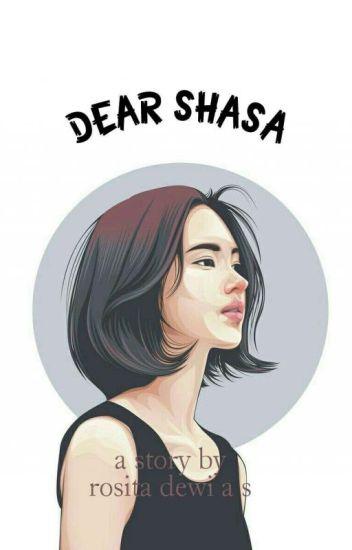 Dear Shasa