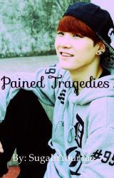 Pained tragedy -BTS fanfic by SugaInYourTae