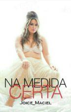 NA MEDIDA CERTA (Plus Size)  by Joice_Maciel