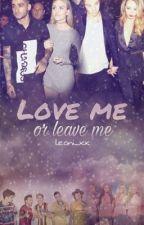 Love me or leave me •Abgeschlossen• by leoni_xx
