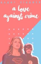 A Love Against Crime by Super_Flash13