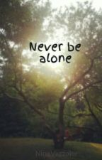 Never be alone by NinaVazzoler
