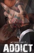 ADDICT (2 serie possessive) by aliensbaby_