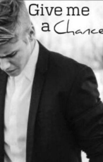 Give me a chance - ein Justin Bieber FF