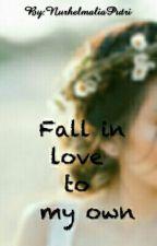 Fall in love to my own by NurhelmaliaPutri