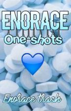 ♡||Enorace One-Shots by SiegeFromAccusations