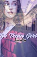 The Train Girl (Alycia/You) by bravesalycia