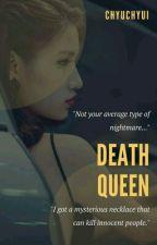 Death Queen by Silent_na_Reader