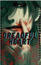 Dreadful heart ( Alucard x reader) by DeathyGrim