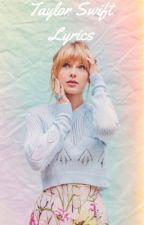 Taylor Swift Song Lyrics by seasideswiftx