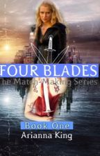 Four Blades *(Possible discontinuation.) by ScarsWornWithPride