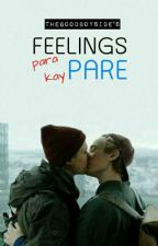 Feelings Para Kay Pare (BoyxBoy) (COMPLETED) by TheGoodBoySide