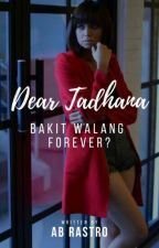 Dear Tadhana, Bakit Walang Forever? (GxG) - Completed by RastroForeverDeRamos