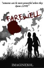 FAREWELL by imaginexol