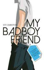 MY badBOYfriend by SitiUmrotun