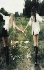 Beauty and the Freak (girlxgirl) by xogossipgirllxo
