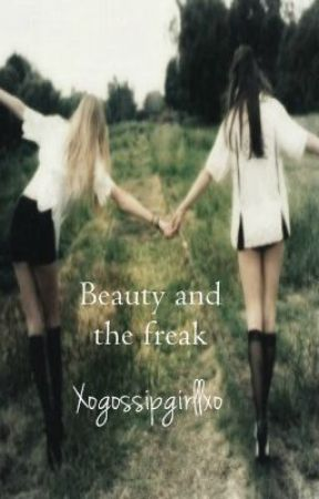 Beauty and the Freak (girlxgirl) by xogossipgirllxo