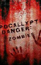 Apocallyptic Danger: Zombies by DebonairNoMore