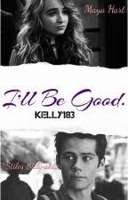 I'll Be Good. {S.S.} by Kelly183