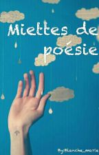 Miettes de poésie by Blanche_marie