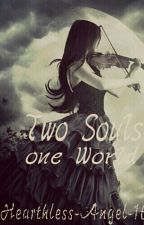 Two Souls one World by Hearthless-Angel-16