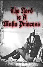 The Nerd Is A Mafia Princess by MisakiHirozawa