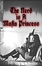 The Nerd Is A Mafia Princess by golden_voice_