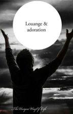 Louange et adoration by TheUniqueWayOfLive