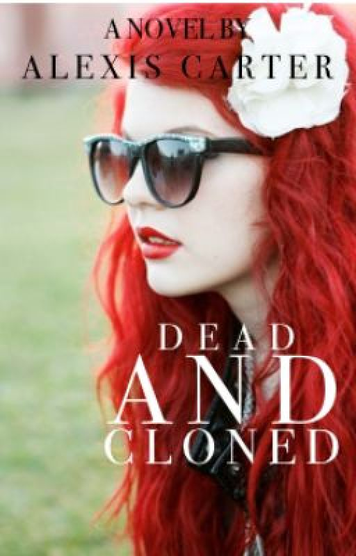 Dead And Cloned by Abercrombie_Luver