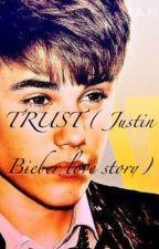 Trust (jusin bieber love story) by Pinkdreamer343