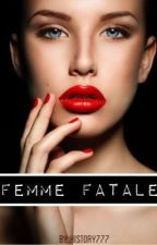 FEMME FATALE by history777