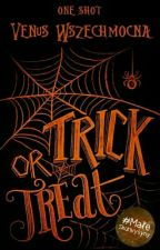 Trick or Treat |one-shot| by VenusWszechmocna