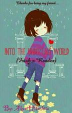 Into the Undertale World - Frisk x Reader by AkariHamasaki