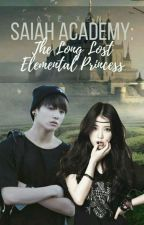 Saiah Academy: the Long Lost Elemental Princess ( HIATUS) by BTSFANATICS22019