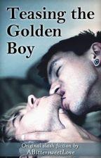Teasing the Golden Boy [boyxboy] by ABittersweetLove